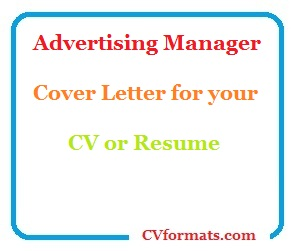 Advertising Manager Cover Letter for your CV or Resume | CV Formats
