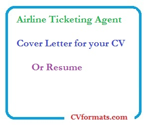Airline Ticketing Agent Cover Letter for your CV or Resume ...