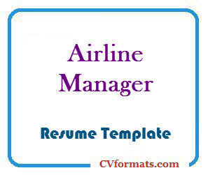 Airline manager resume Template | CV formats, templates and cv sample