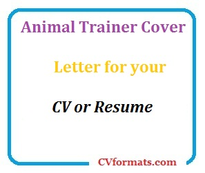 Animal Trainer Cover Letter For Your CV Or Resume