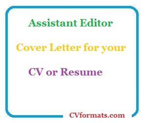 Assistant Editor Cover Letter For Your CV Or Resume