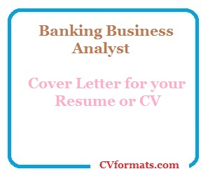 Banking Business Analyst Cover Letter for your Resume or CV ...