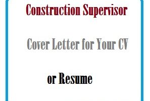 Construction Supervisor Cover Letter for Your CV or Resume