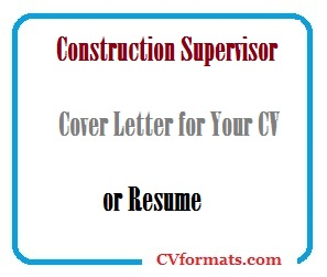 Construction Supervisor Cover Letter for Your CV or Resume ...
