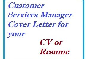Customer Services Manager Cover Letter for your CV or Resume