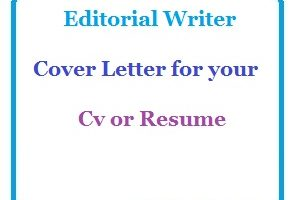 Editorial Writer Cover Letter for your Cv or Resume