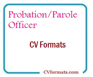 Probation Parole Officer CV Formats
