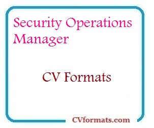 Security Operations Manage CV Formats