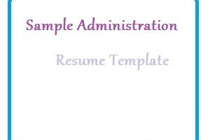 Sample Administration Resume Template