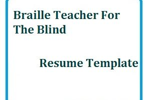 Braille Teacher for the Blind Resume Template