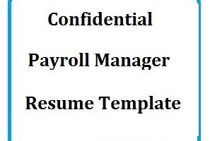 Confidential Payroll Manager Resume Template