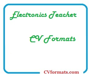 Electronics Teacher CV Formats
