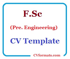 F.Sc (Pre. Engineering) CV Template